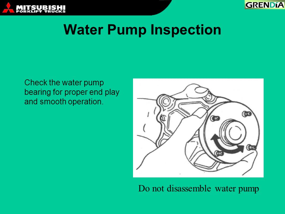 Water Pump Inspection Do not disassemble water pump