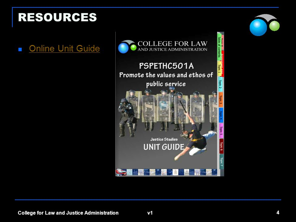 RESOURCES Online Unit Guide College for Law and Justice Administration