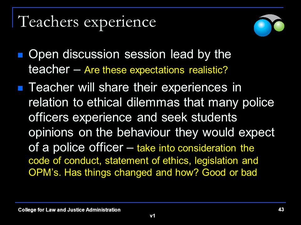 Teachers experience Open discussion session lead by the teacher – Are these expectations realistic