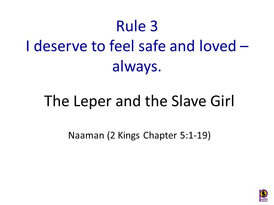 Rule 3 I deserve to feel safe and loved – always.