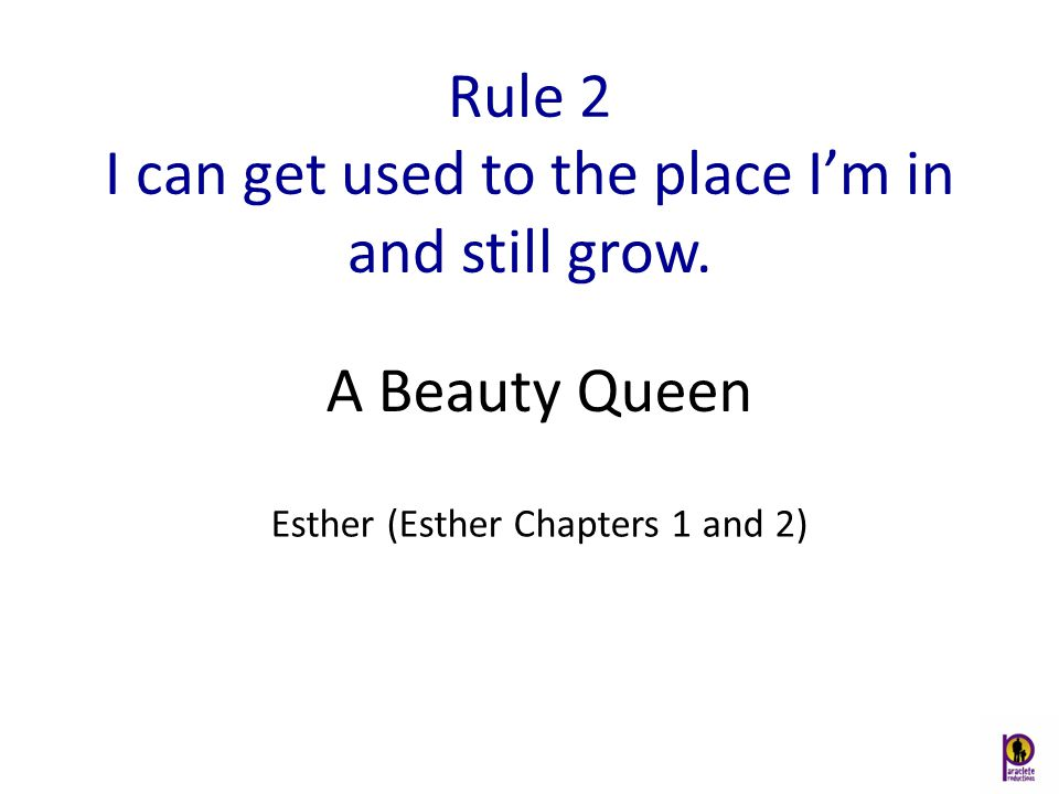 Rule 2 I can get used to the place I'm in and still grow.