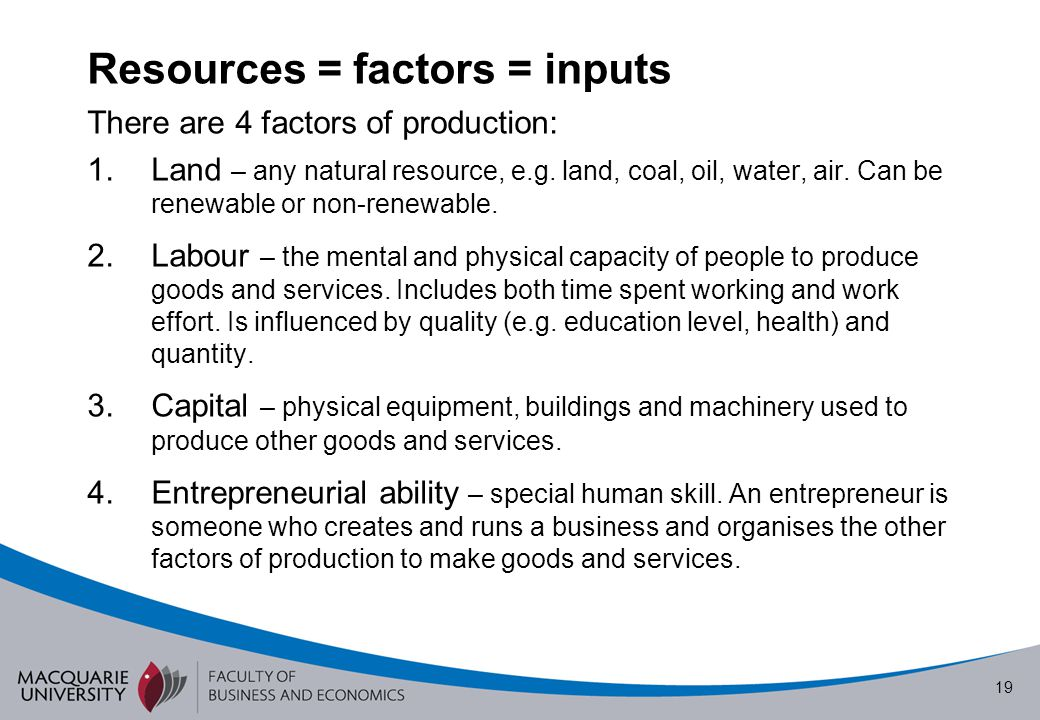 Resources = factors = inputs