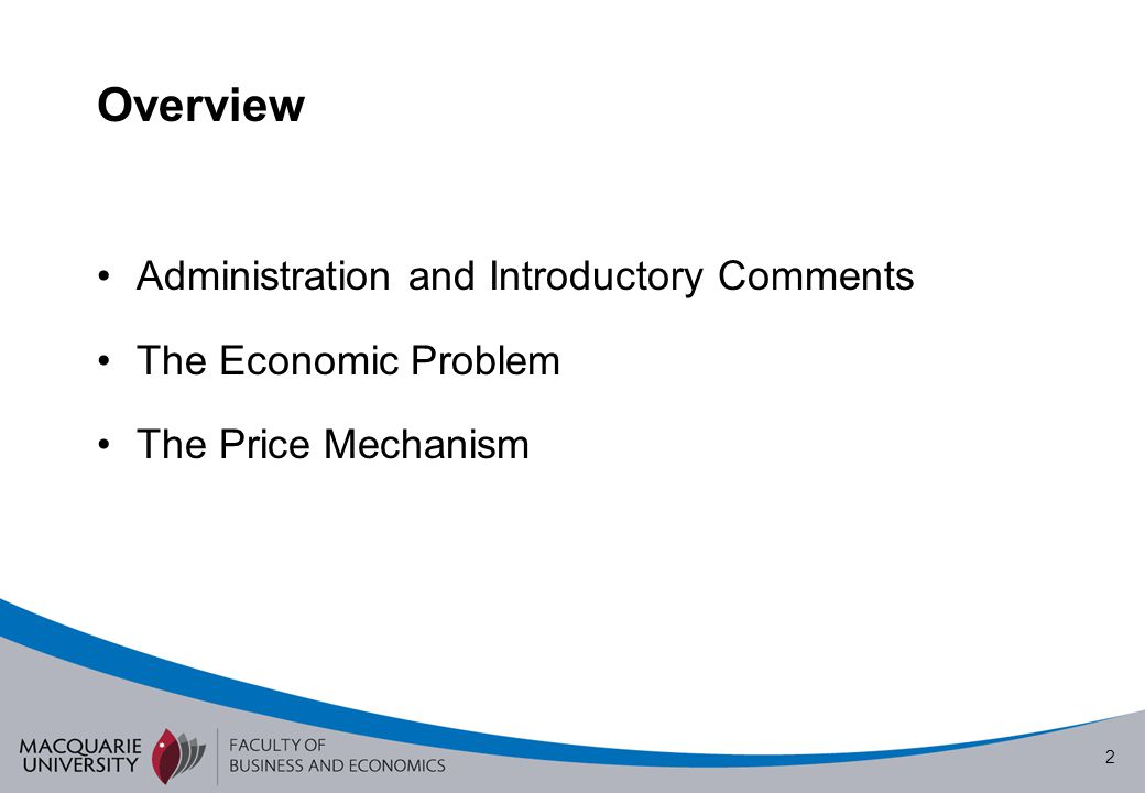 Overview Administration and Introductory Comments The Economic Problem