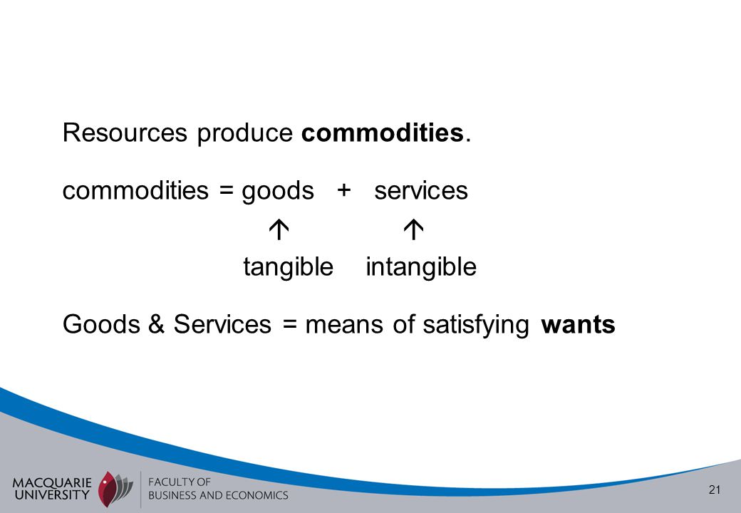 Resources produce commodities