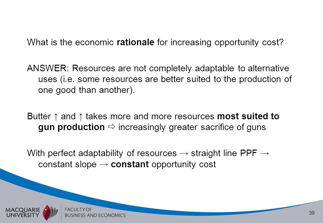 What is the economic rationale for increasing opportunity cost