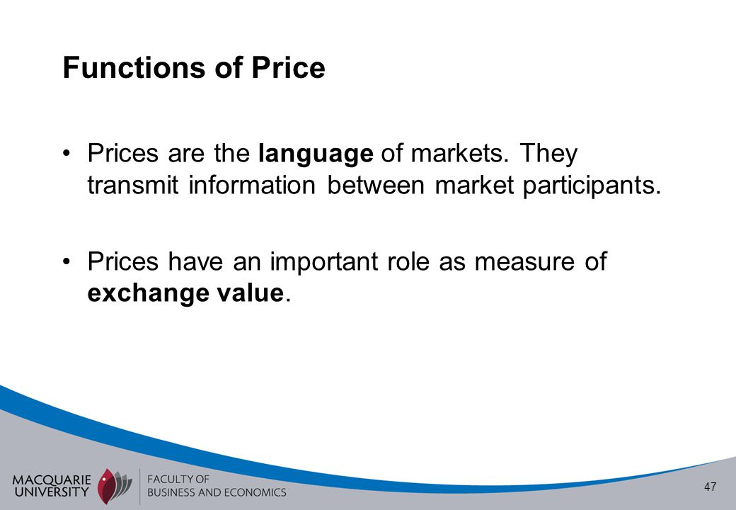 Functions of Price Prices are the language of markets. They transmit information between market participants.