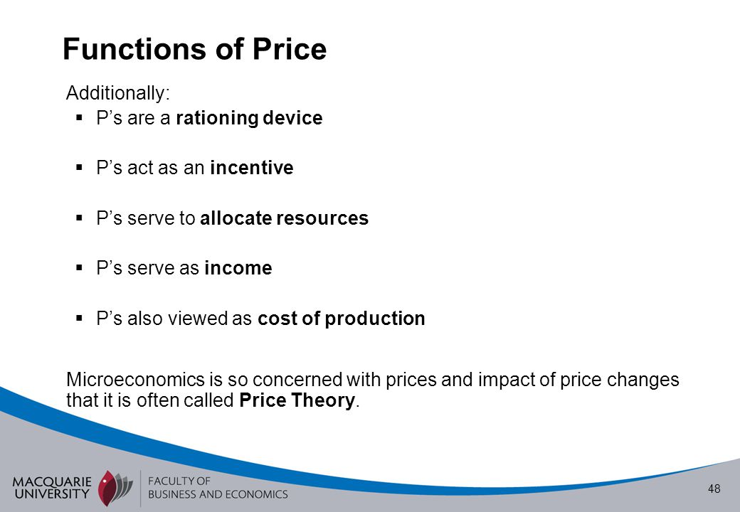 Functions of Price P's are a rationing device P's act as an incentive