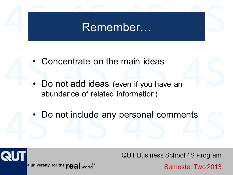 Remember… Concentrate on the main ideas
