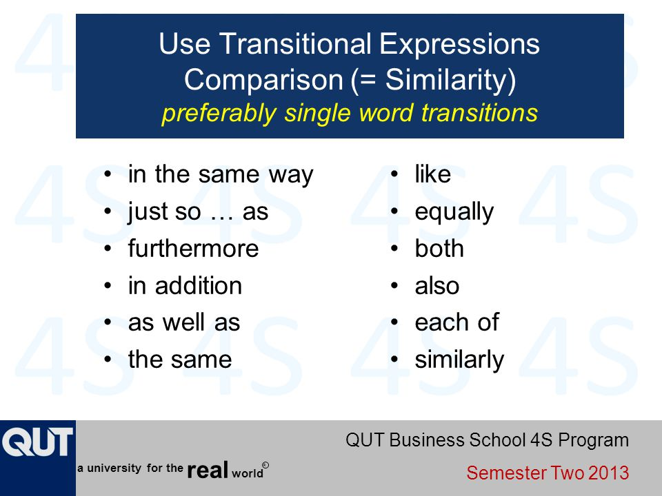 Use Transitional Expressions Comparison (= Similarity) preferably single word transitions