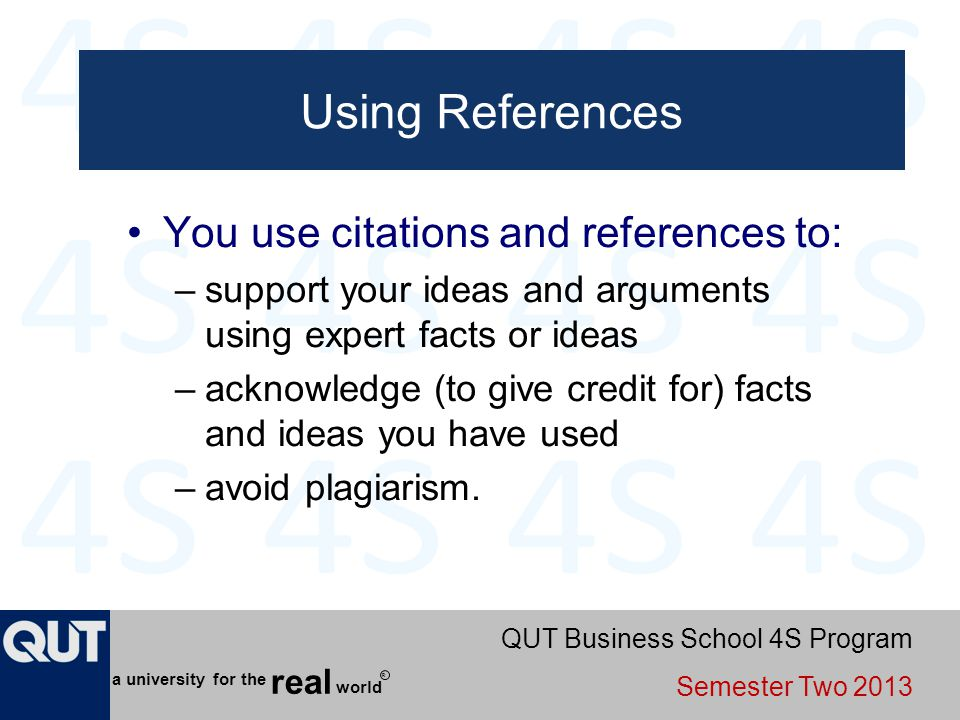 Using References You use citations and references to: