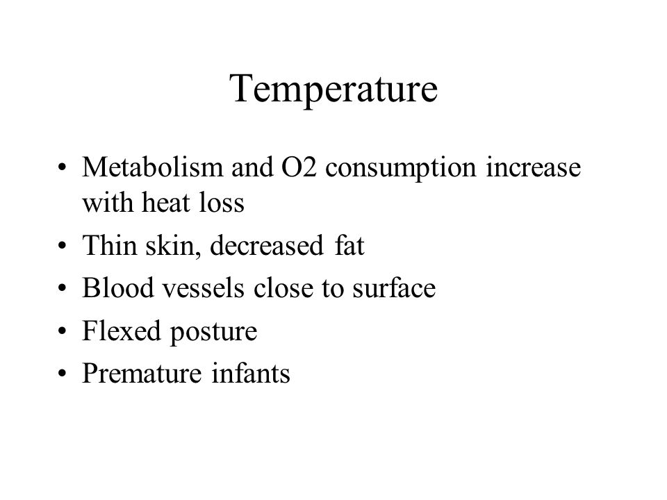 Temperature Metabolism and O2 consumption increase with heat loss