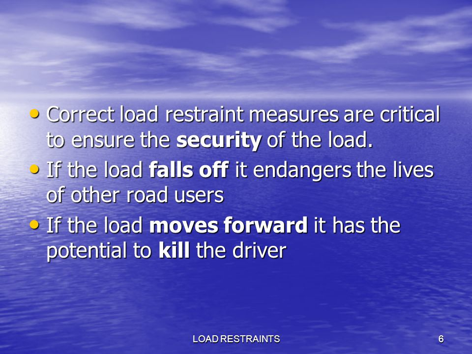 If the load falls off it endangers the lives of other road users