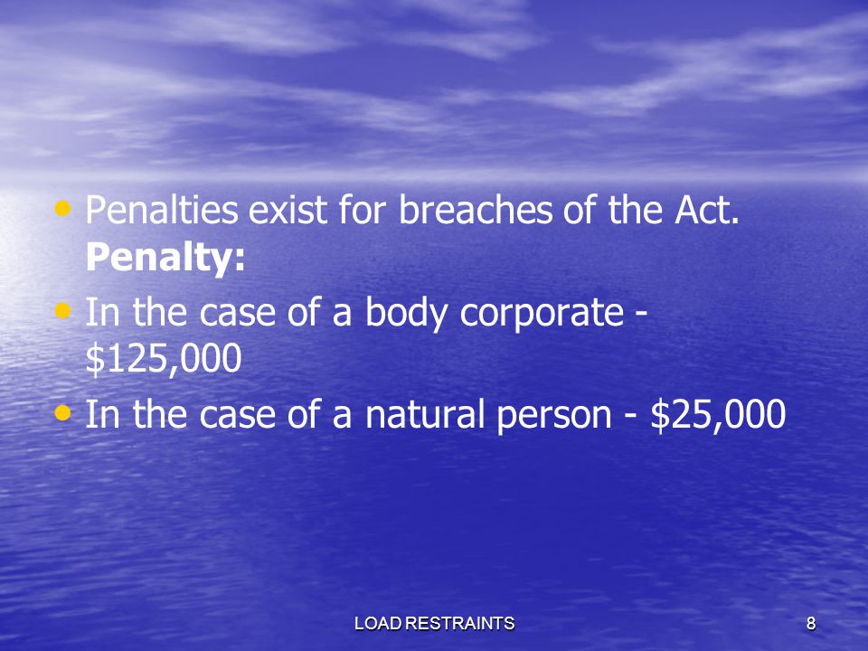 Penalties exist for breaches of the Act. Penalty: