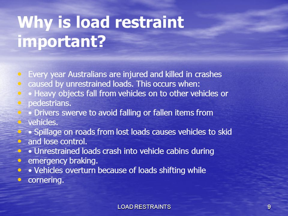 Why is load restraint important