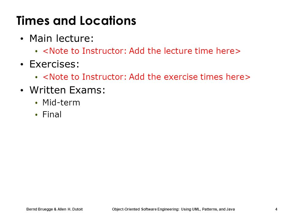 Times and Locations Main lecture: Exercises: Written Exams: