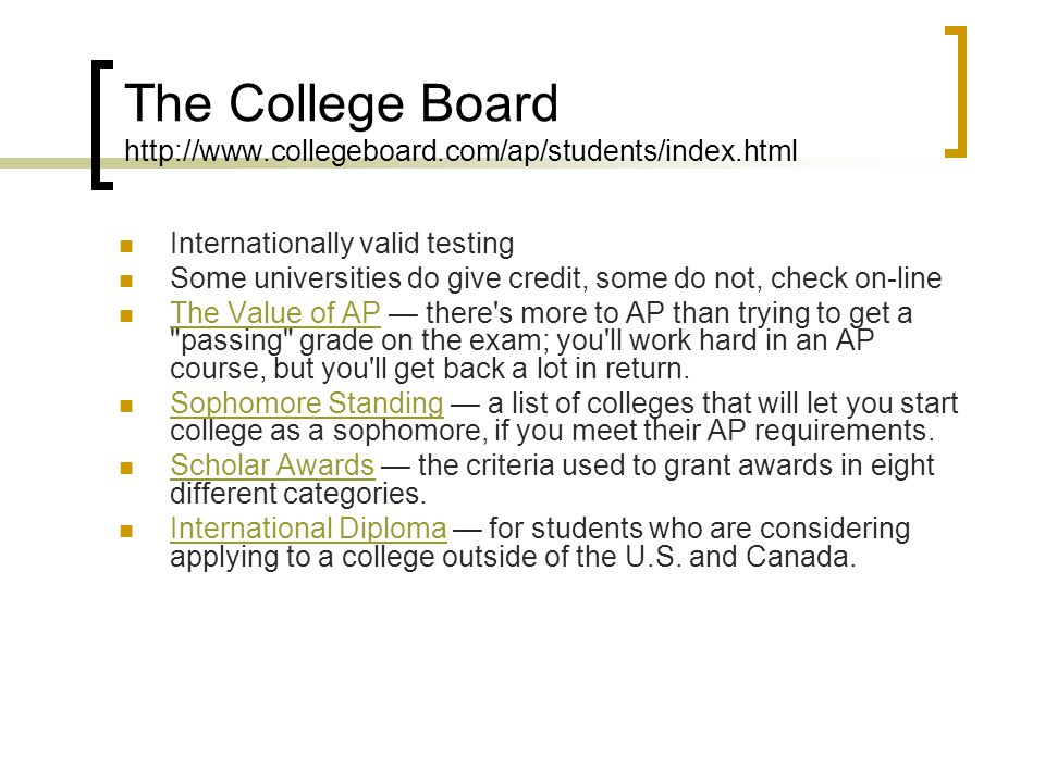 The College Board http://www.collegeboard.com/ap/students/index.html