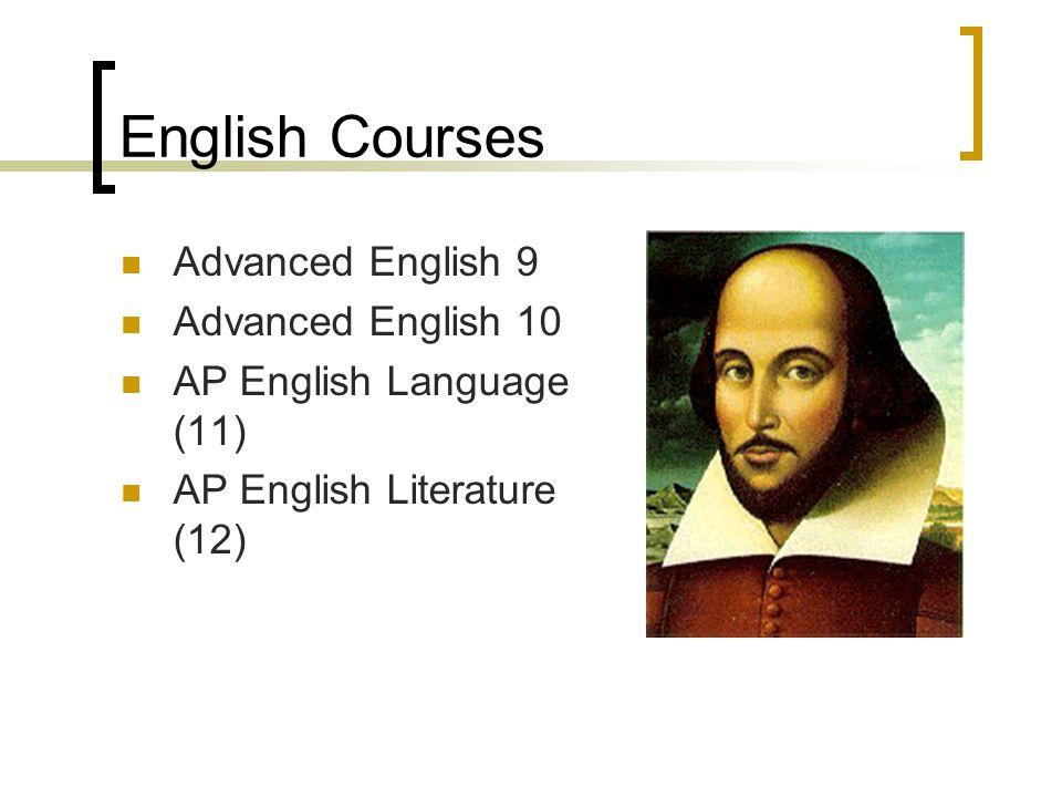 English Courses Advanced English 9 Advanced English 10