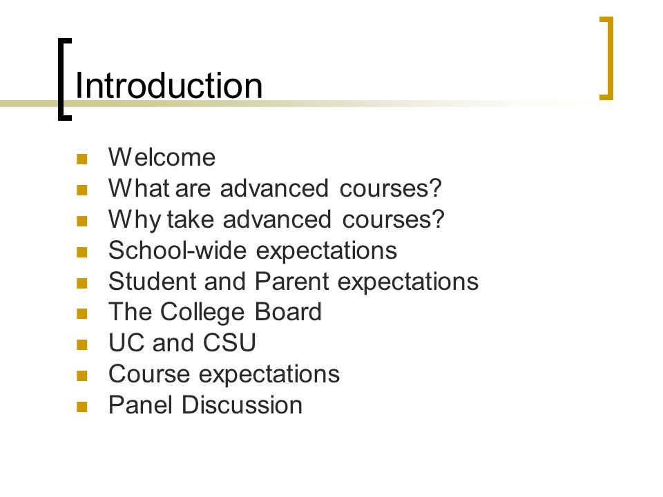 Introduction Welcome What are advanced courses