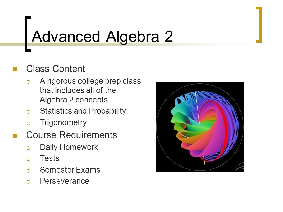 Advanced Algebra 2 Class Content Course Requirements