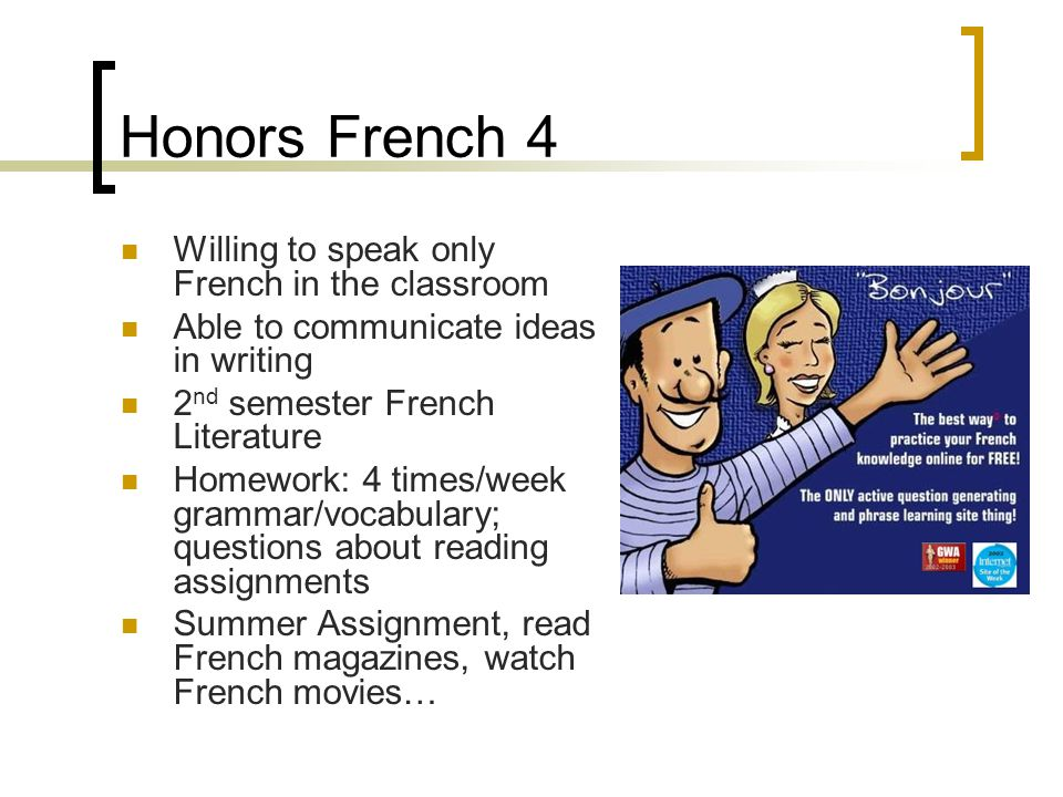 Honors French 4 Willing to speak only French in the classroom