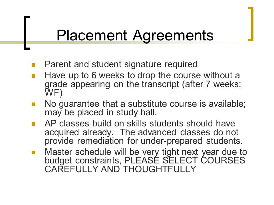 Placement Agreements Parent and student signature required