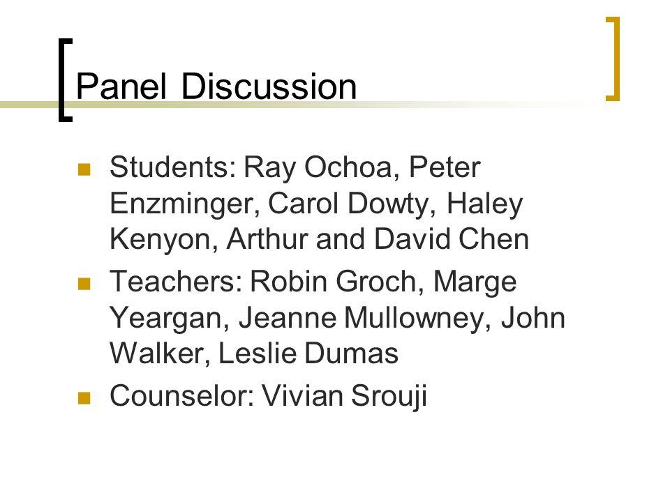 Panel Discussion Students: Ray Ochoa, Peter Enzminger, Carol Dowty, Haley Kenyon, Arthur and David Chen.