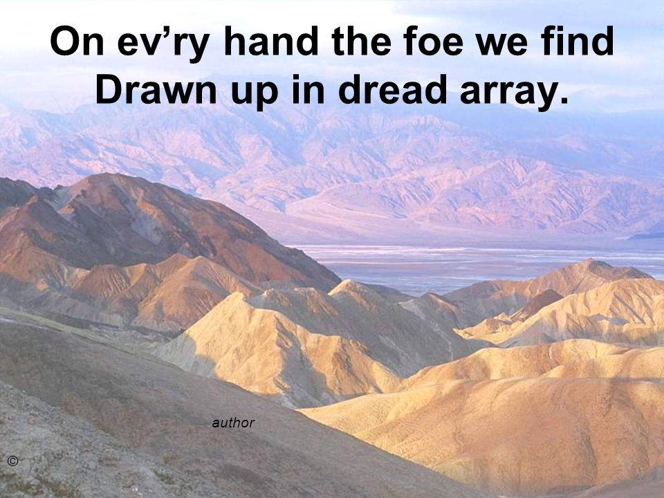 On ev'ry hand the foe we find Drawn up in dread array.