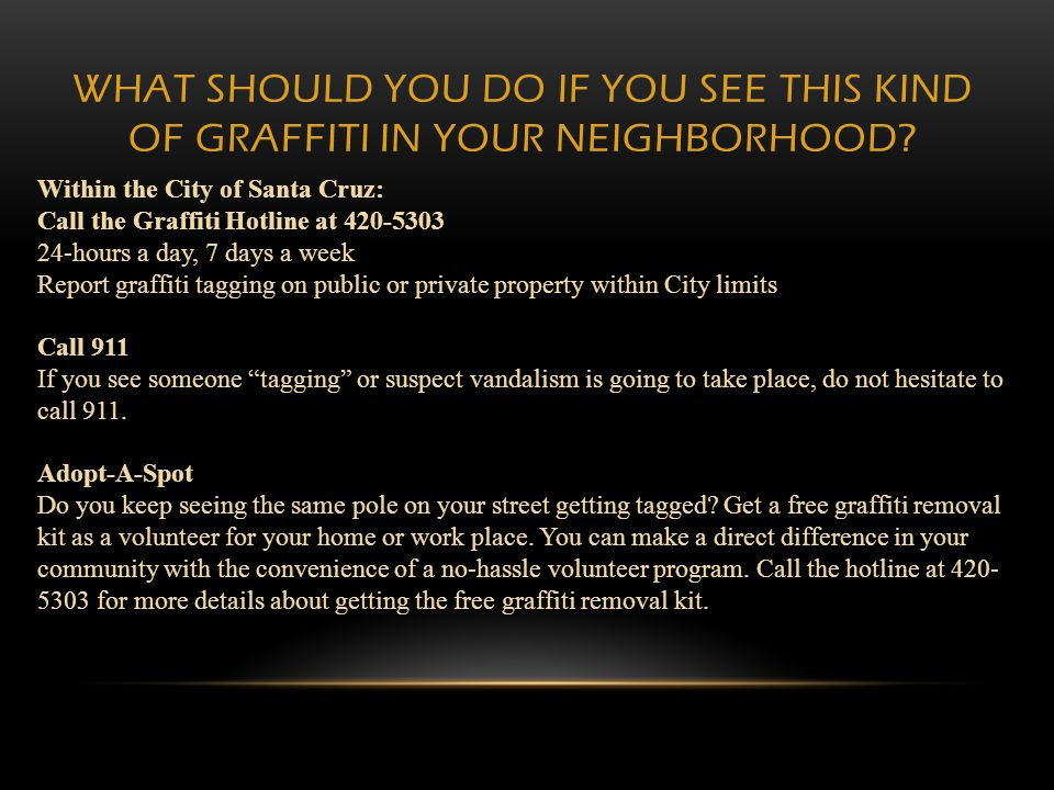 What should you do if you see this kind Of graffiti in your neighborhood