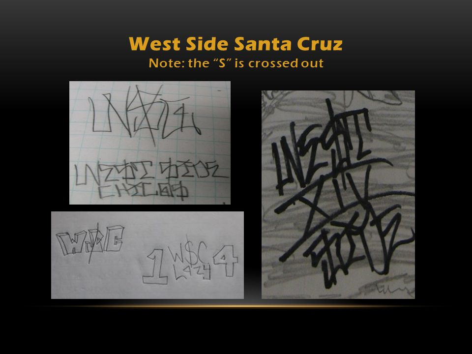 West Side Santa Cruz Note: the S is crossed out