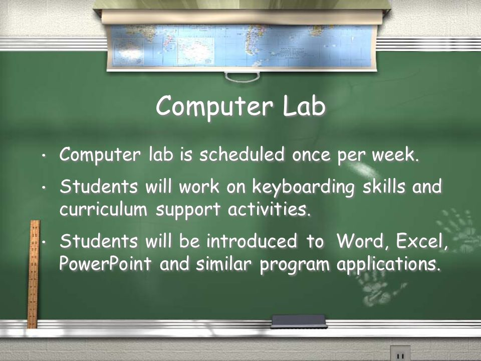 Computer Lab Computer lab is scheduled once per week.