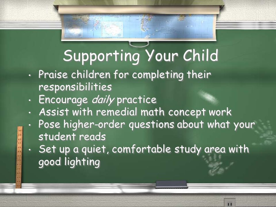 Supporting Your Child Praise children for completing their responsibilities. Encourage daily practice.