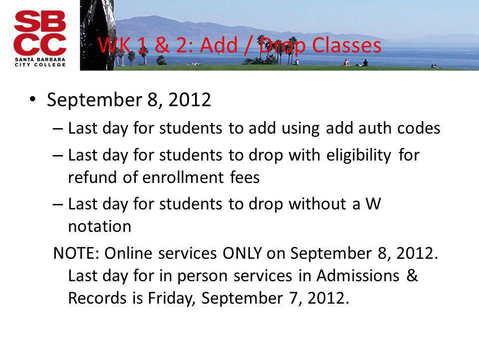 WK 1 & 2: Add / Drop Classes September 8, 2012