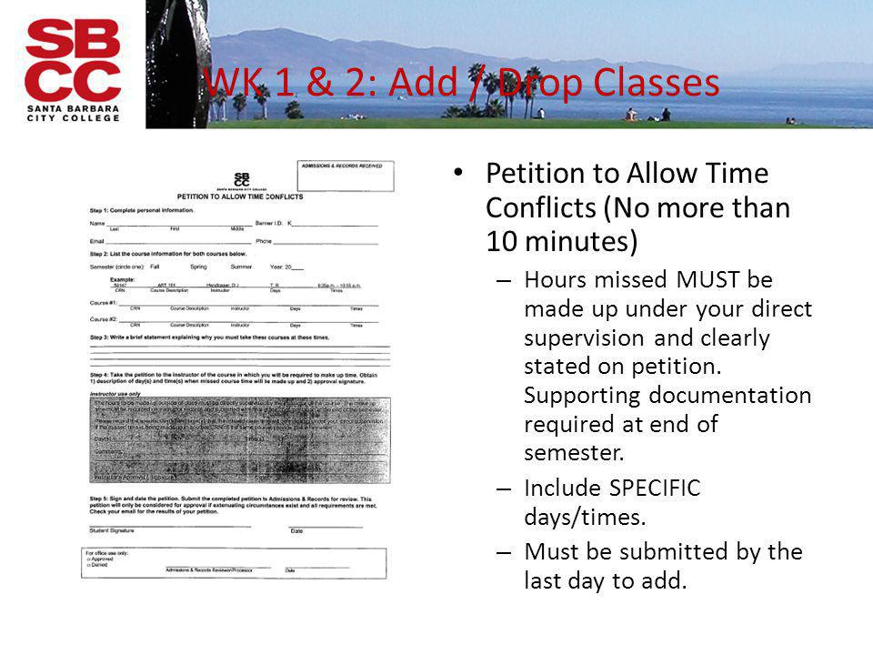 WK 1 & 2: Add / Drop Classes Petition to Allow Time Conflicts (No more than 10 minutes)