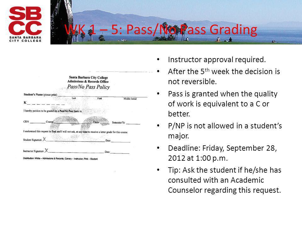 WK 1 – 5: Pass/No Pass Grading