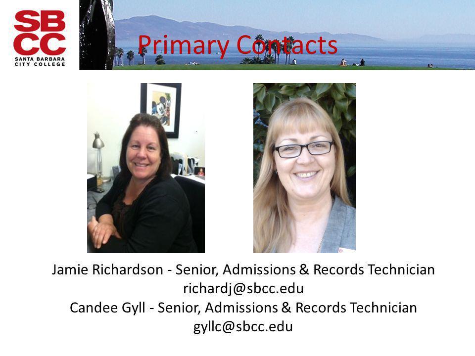 Primary Contacts Jamie Richardson - Senior, Admissions & Records Technician. richardj@sbcc.edu.