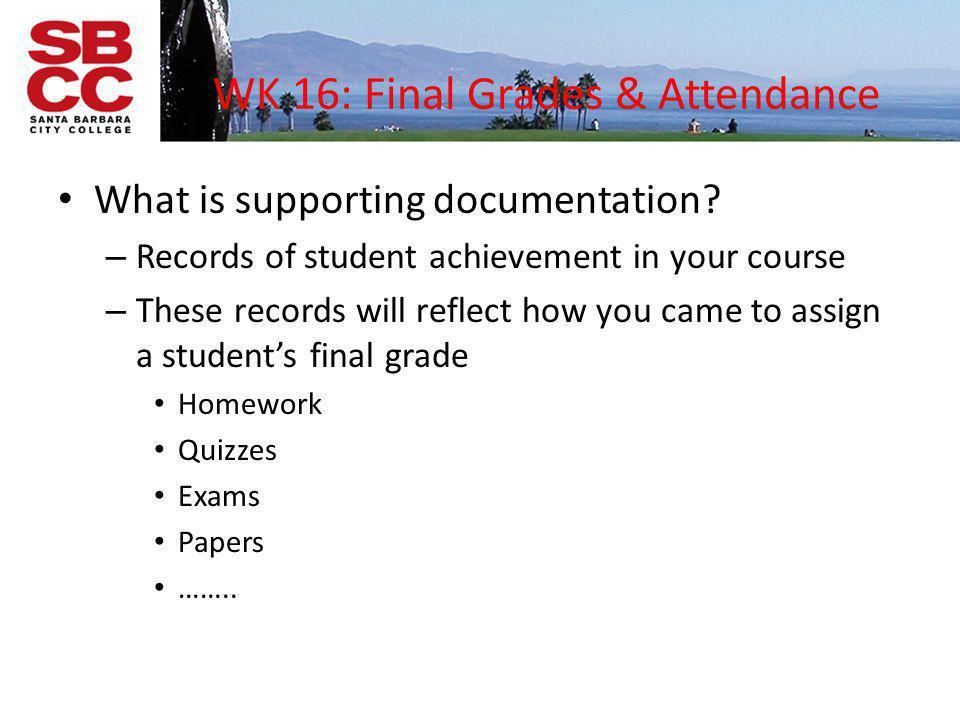 WK 16: Final Grades & Attendance
