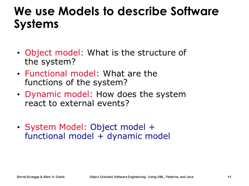 We use Models to describe Software Systems