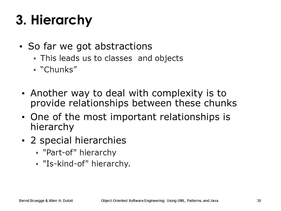 3. Hierarchy So far we got abstractions
