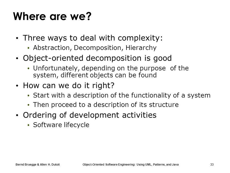 Where are we Three ways to deal with complexity: