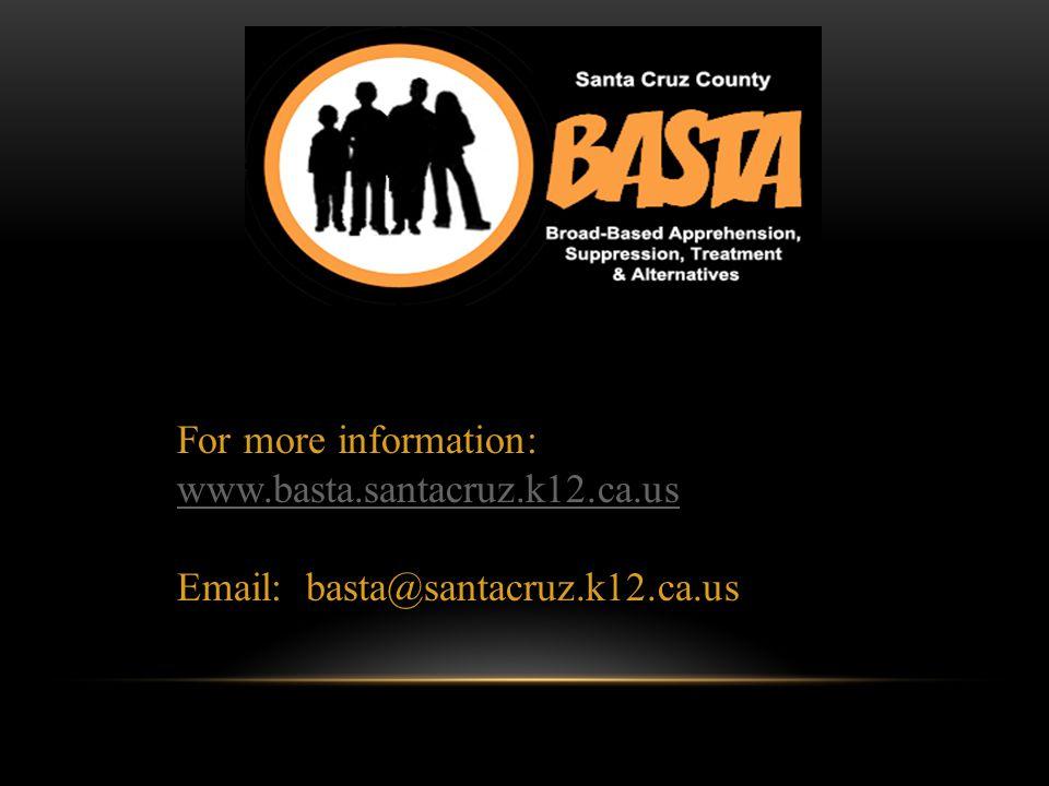For more information: www.basta.santacruz.k12.ca.us