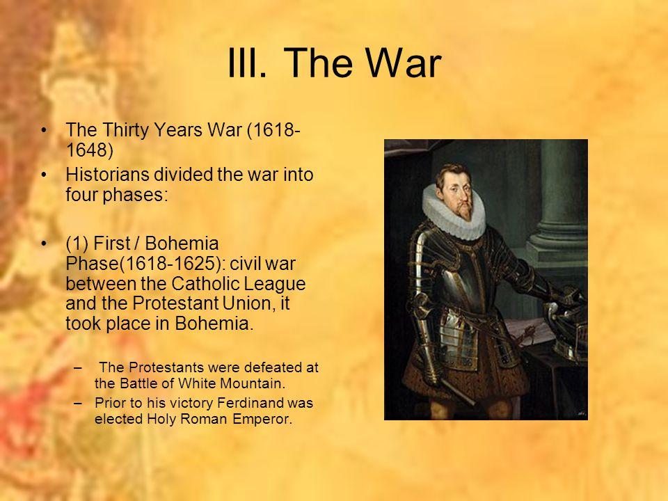 III. The War The Thirty Years War (1618-1648)