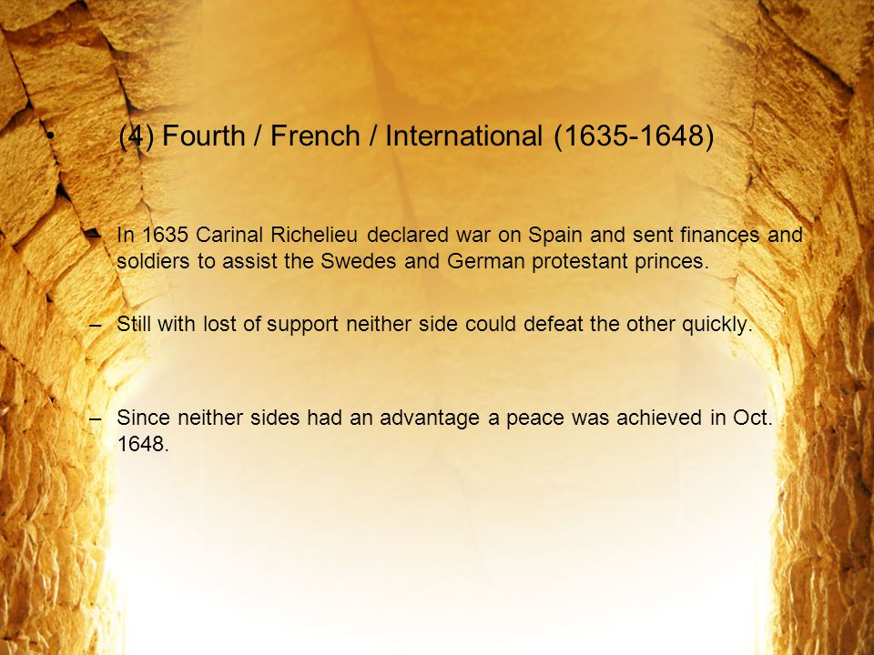 (4) Fourth / French / International (1635-1648)