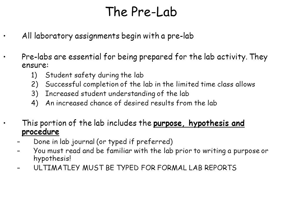 pre lab Pre-lab guidelines please follow the format provided below for your pre-lab write-up the pre-lab assignment is intended to prepare you for the lab and therefore should be written in your lab notebook before you come to the lab.