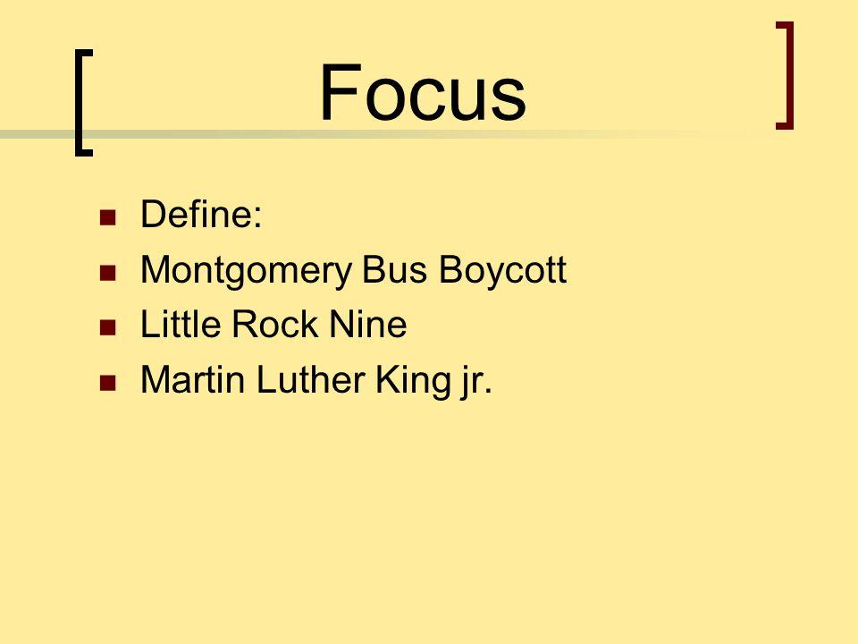 Focus Define: Montgomery Bus Boycott Little Rock Nine