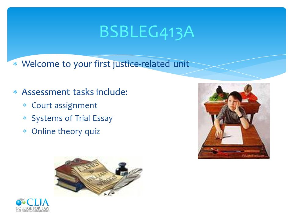 BSBLEG413A Welcome to your first justice-related unit