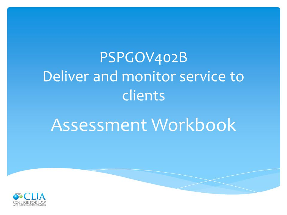 PSPGOV402B Deliver and monitor service to clients