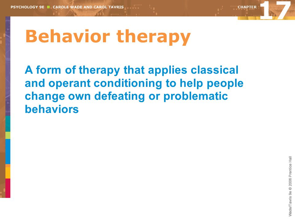 17 Behavior therapy.