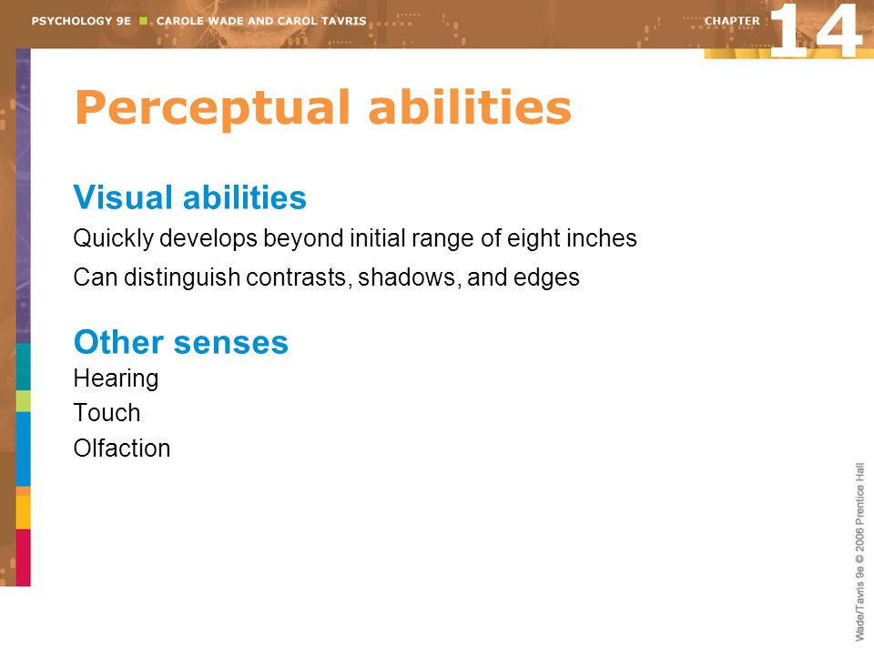 14 Perceptual abilities Visual abilities Other senses