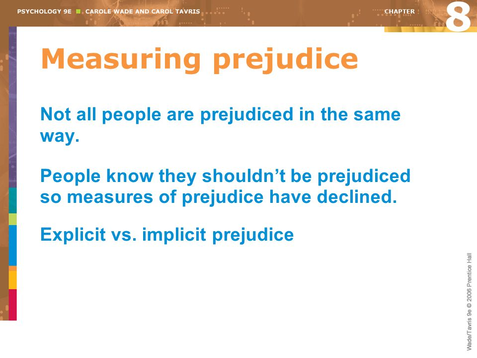 8 Measuring prejudice Not all people are prejudiced in the same way.