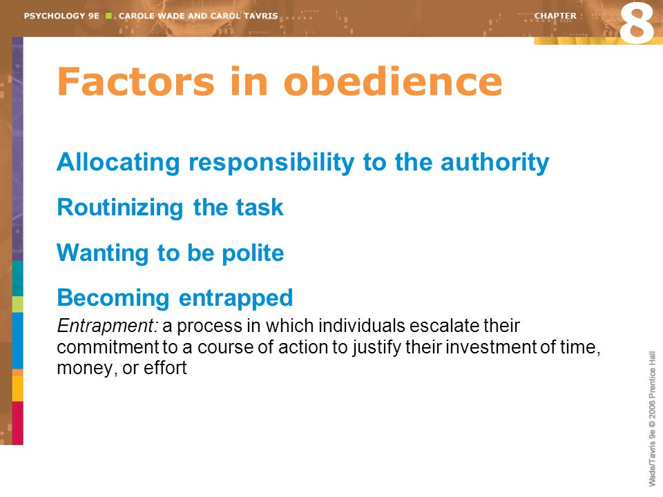 8 Factors in obedience Allocating responsibility to the authority